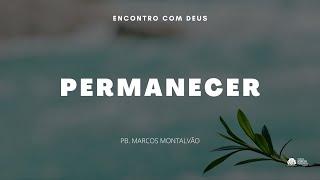 Encontro com Deus | Presbítero Marcos Montalvão