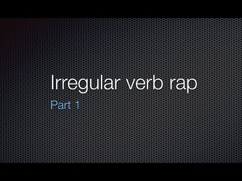Irregular Verb Rap Part 1