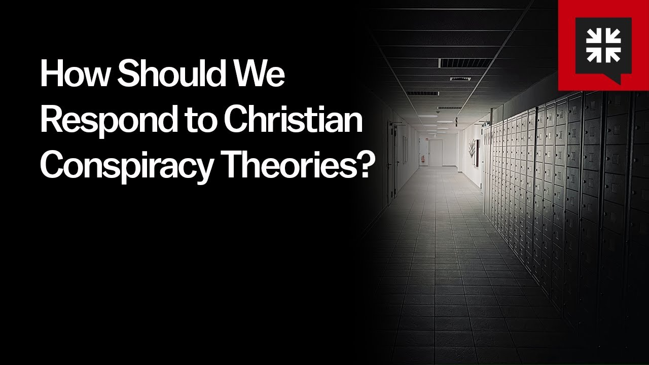 How Should We Respond to Christian Conspiracy Theories? - Ask Pastor John