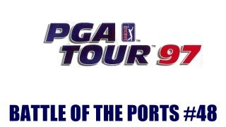 Battle of the Ports HD #48 (PGA Tour 97)