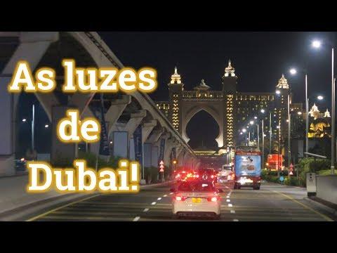 DUBAI E AS LUZES DA CIDADE!