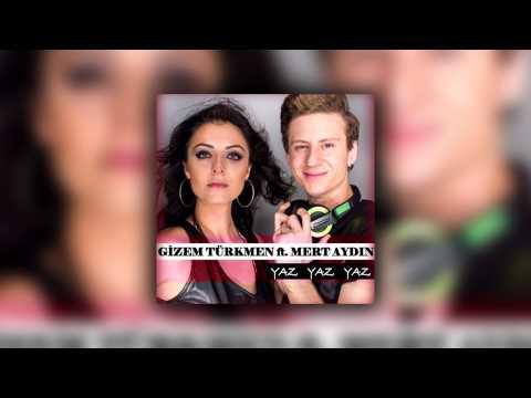 Gizem Türkmen Feat. Mert Aydın - Yaz Yaz Yaz
