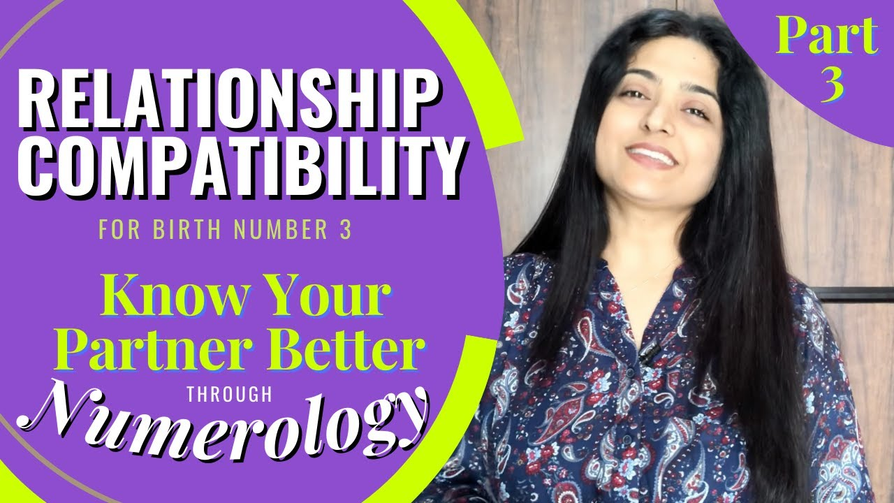 Relationship Compatibility for Birth Number 3 Find the Right Match with Numerology | Priyanka Kuumar