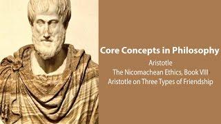 aristotle on three types of friendship nic ethics bk 8 philosophy core concepts
