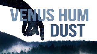 Venus Hum - Dust (Official LyricVideo )