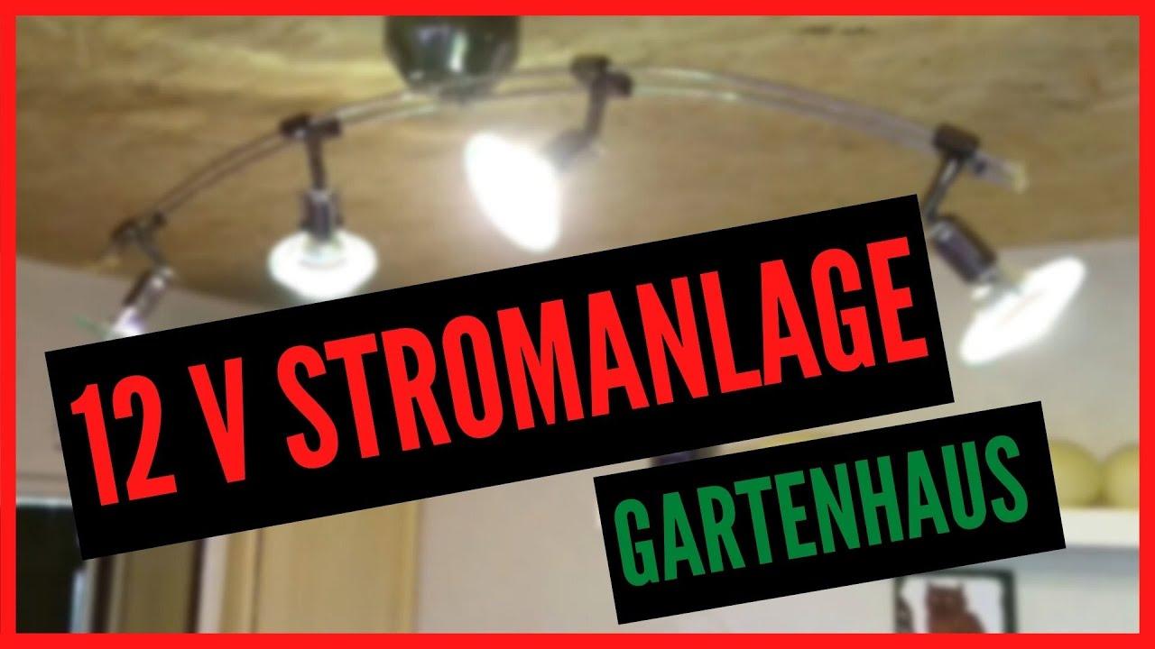 Strom Im Garten Im Gartenhaus 12v Strom Led Preppern Youtube