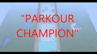 "Minecraft Maps- ""Parkour Champion"" (Any version over 1.5.1)"