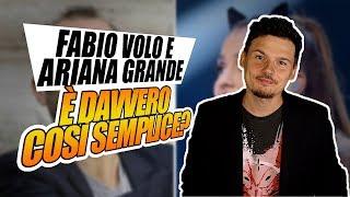 Qualche ragionamento a freddo su Ariana Grande e Fabio Volo