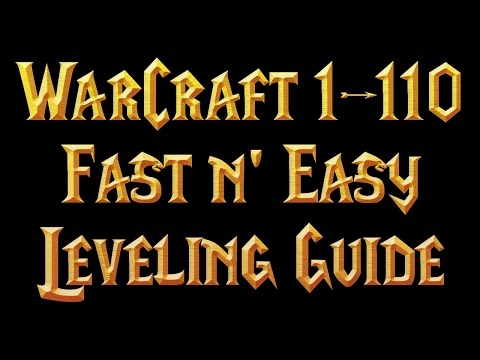 [UPDATED] WoW 1-110 FAST Indepth Leveling Guide