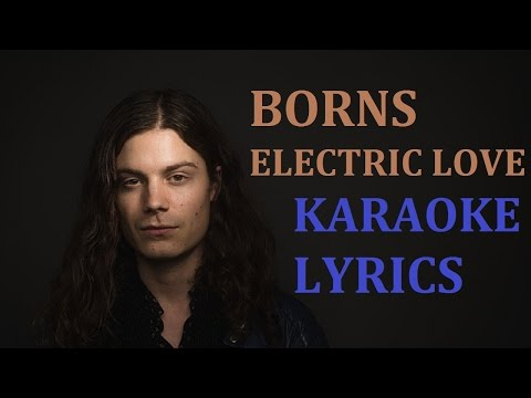 BORNS - ELECTRIC LOVE KARAOKE COVER LYRICS