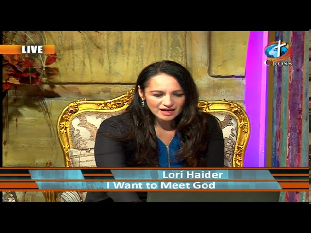 I want to meet God - Lori Haider 09-05-2019