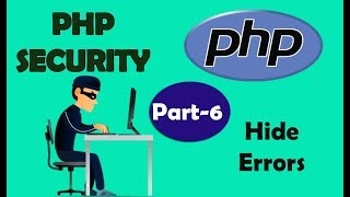 PHP Security | Hide Errors from Visitors | Part - 6