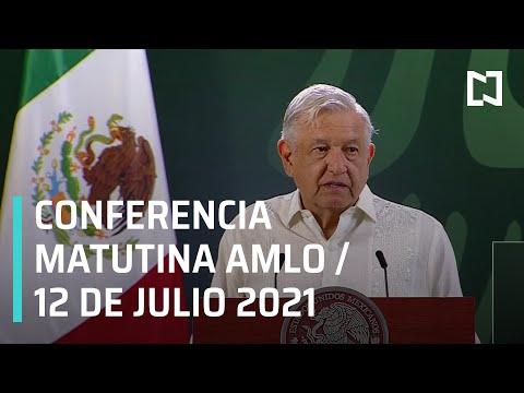 AMLO Conferencia Hoy / 12 de Julio 2021