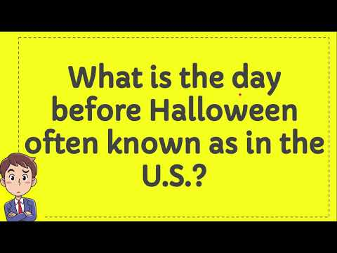 What is the day before Halloween often known as in the U S ?