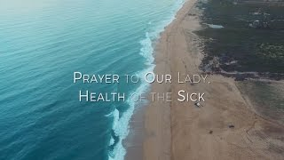Prayer to Our Lady, Health of the Sick HD