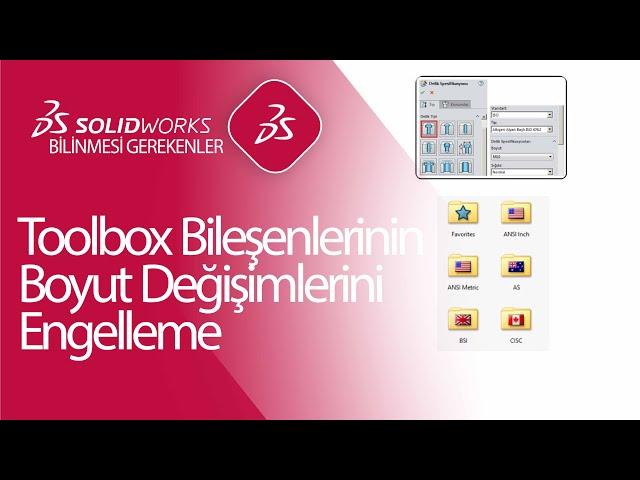 SOLIDWORKS Toolbox Bileşenlerinin İstenmeyen Boyut Değişimlerini Nasıl Engelleriz?