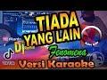 Dj Serius Tiada Yang Lain Fenomena Remix Karaoke Tanpa Vocal  Mp3 - Mp4 Download