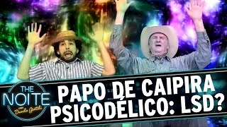 The Noite (02/10/15) - Papo de Caipira Psicodélico: LSD?