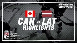 Game Highlights: Canada vs Latvia May 14 2018 | #IIHFWorlds 2018
