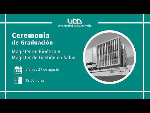 Ceremonia de Graduación | Magíster en Bioética y Magíster de Gestión de Salud | Sede Santiago