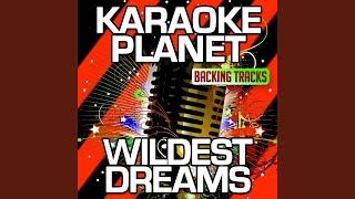 Wildest Dreams (Karaoke Version With Background Vocals) (Originally Performed By Taylor Swift)
