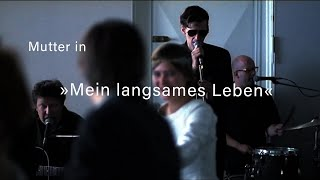"""MUTTER Auftritt in """"Mein langsames Leben"""" (2001)"""