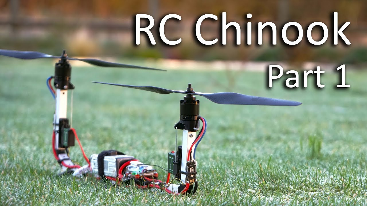 finest selection 0c6ea bac00 RC Chinook Bicopter - Part 1