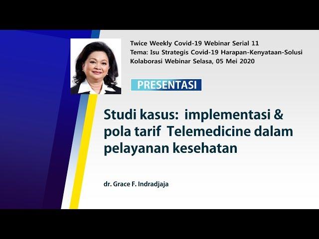 Studi kasus implementasi dan pola tarif  Telemedicine dalam pelayanan kesehatan-dr. Grace F.