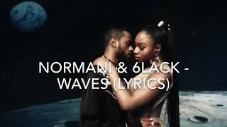 NORMANI & 6LACK - Waves (Lyrics)