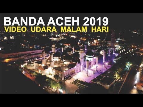 Kota Banda Aceh Malam Hari 2019 Video Udara Kota Serambi Mekkah Di Ujung Barat Indonesia Youtube