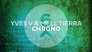 Yves V & Mell Tierra - Chrono (Original Mix)