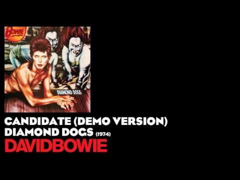 Candidate (Demo Version) - Diamond Dogs [1974] - David Bowie