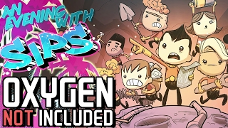 Oxygen Not Included - An Evening With Sips