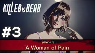 KILLER IS DEAD - Gameplay Walkthrough Part 3 - Episode 3: A Woman of Pain [HD]