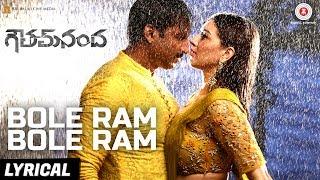 Bole Ram Bole Ram - Lyrical Video | Goutham Nanda | Gopichand, Hansika Motwani & Catherine Tresa