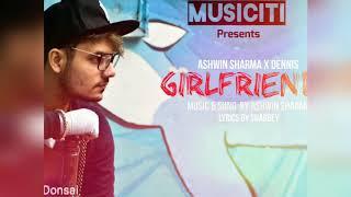 Girlfriend Ashwin Sharma Dennis 14 Free MP3 Song Download 320 Kbps
