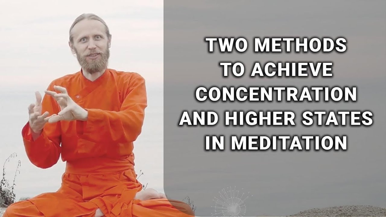 Two methods to achieve concentration and higher states in Meditation