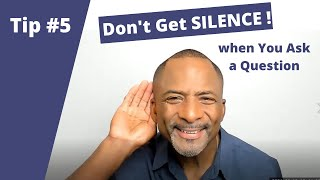 Vernon's Virtual Tip #5: Don't Get SILENCE when you Ask a Question