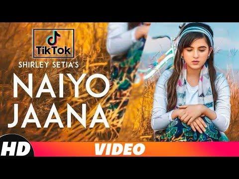 Naiyo Jaana   Shirley Setia   Tik Tok   Latest Punjabi Songs 2018   Speed Records