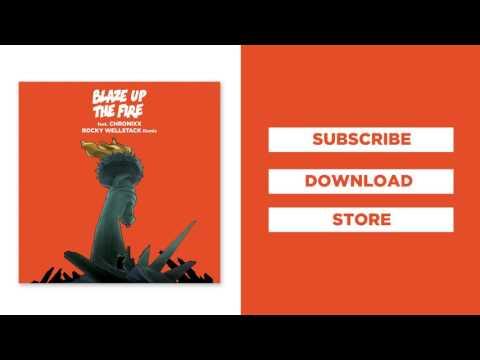 Major Lazer - Blaze Up The Fire (feat. Chronixx) (Rocky Wellstack Remix)