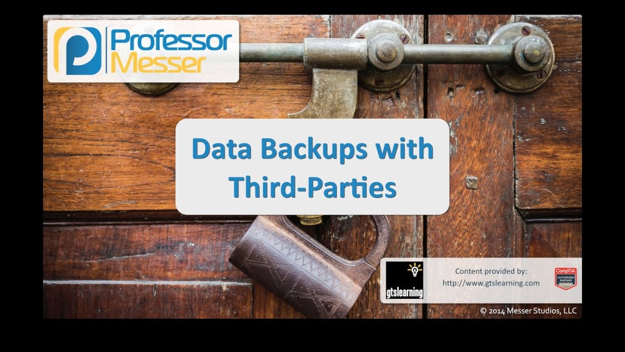 Data Backups with Third Parties - CompTIA Security+ SY0-401: 2.2