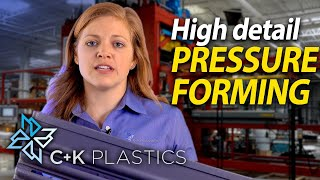 Pressure Forming parts have details like injection molding for less cost - C&K Plastics