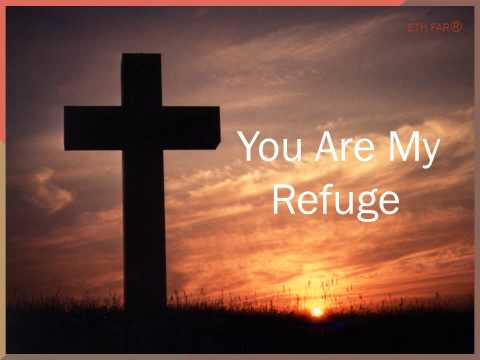 You Are My Refuge