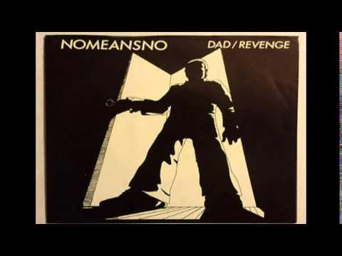 Nomeansno - Dad (Vinyl Rip)