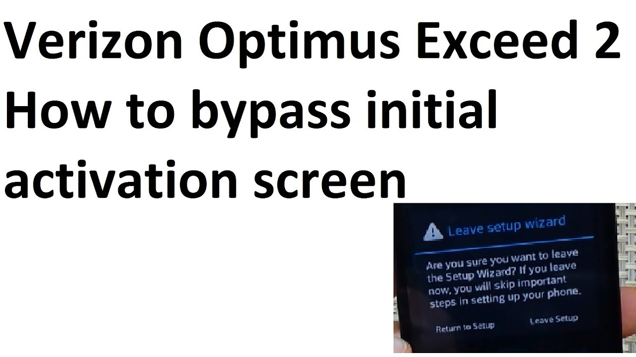 Verizon Optimus Exceed 2 How to bypass initial activation screen so you can  use on wifi
