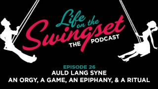 SS 26: Auld Lang Syne -- An Orgy, A Game, An Epiphany, & A Ritual