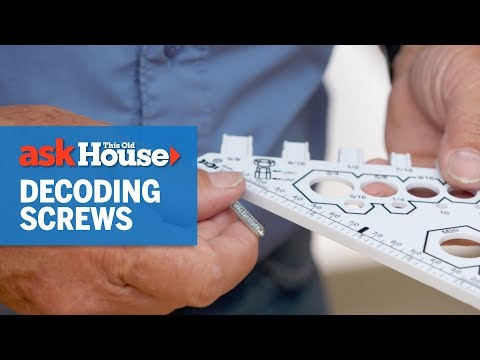 How To Decode Screws | Ask This Old House
