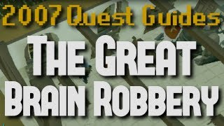 Runescape 2007 Quest Guides: The Great Brain Robbery