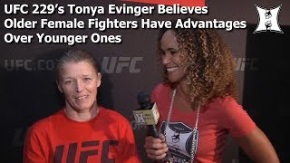 UFC 229's Tonya Evinger Believes Older Female Fighters Have Advantages Over Younger Ones
