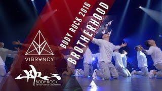 [2nd Place] Brotherhood | Body Rock 2016 [@VIBRVNCY Front Row 4K] @officialbrhd #bodyrock2016